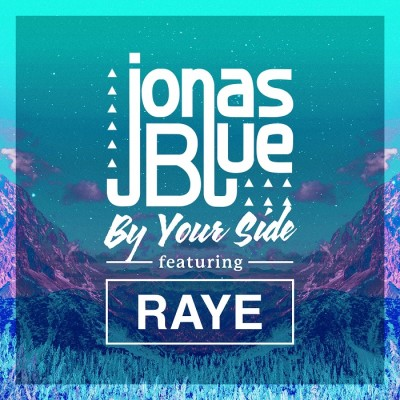 Jonas Blue Feat. Raye – By Your Side