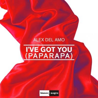 Alex Del Amo – I've Got You [Paparapa]