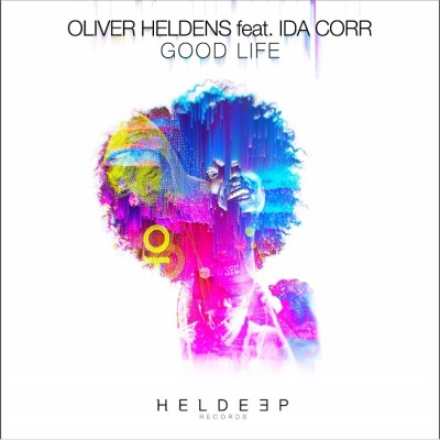 Oliver Heldens Feat. Ida Corr – Good Life