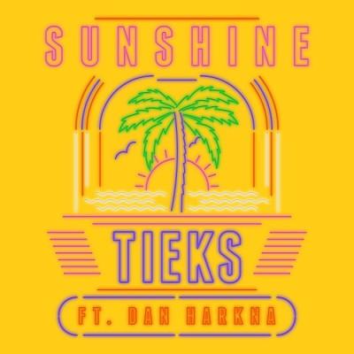 Tieks Feat. Dan Harkna – Sunshine