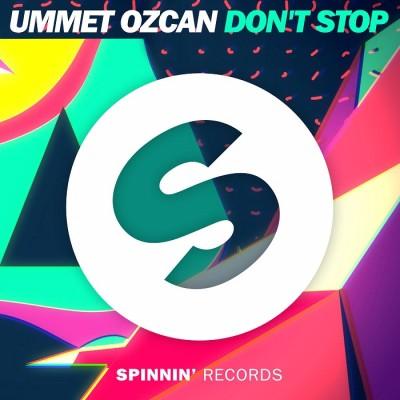 Ummet Ozcan – Don't Stop