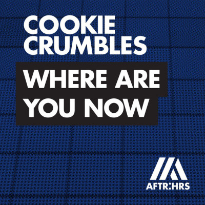 Cookie Crumbles – Where Are You Now