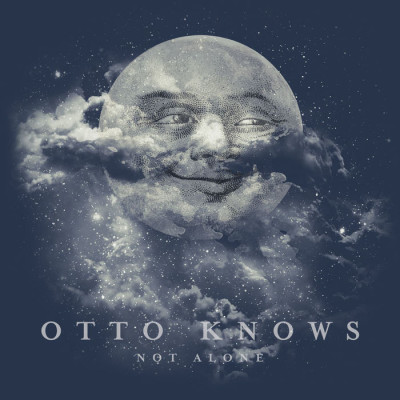 Otto Knows – Not Alone