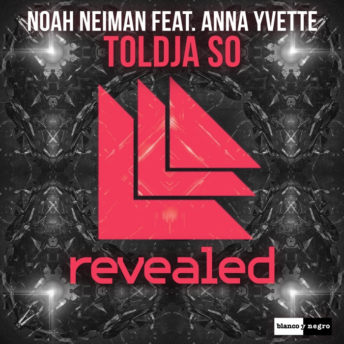 Noah Neiman Feat. Anna Yvette – Toldja So
