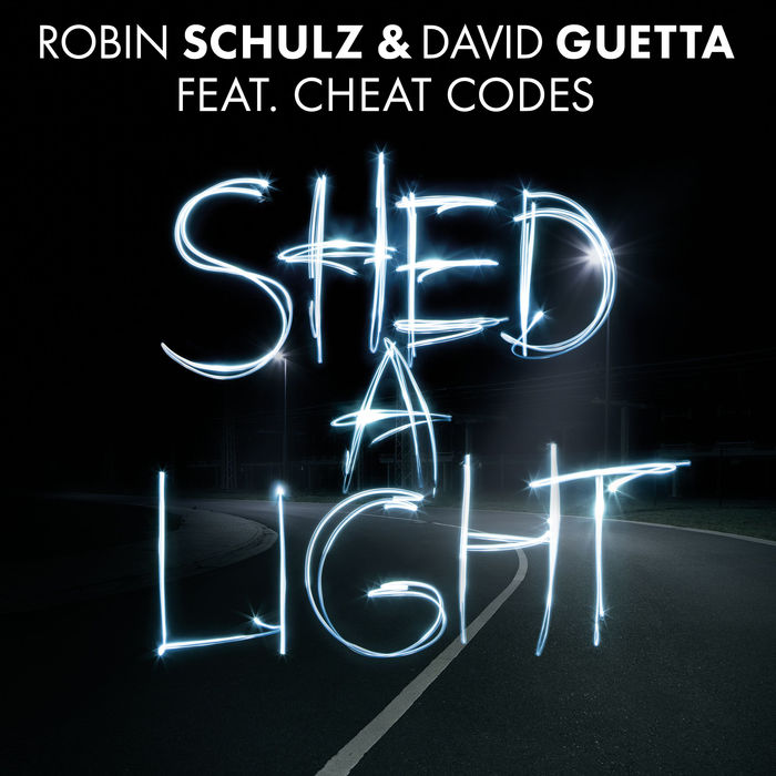 Robin Schulz And David Guetta Feat. Cheat Codes – Shed A Light