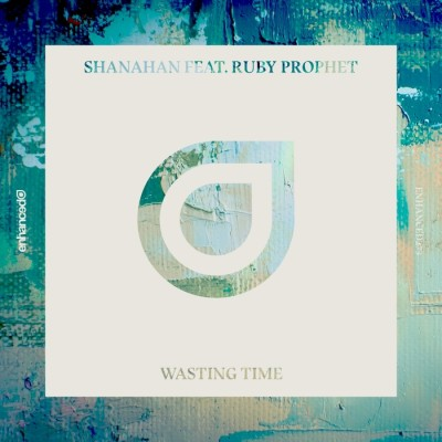Shanahan And Ruby Prophet – Wasting Time