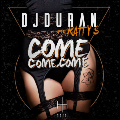 DJDuran Feat. Katty S – Come, Come, Come