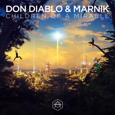 Don Diablo And Marnik – Children Of A Miracle