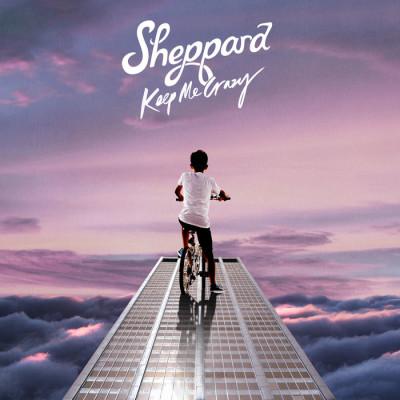 Sheppard – Keep Me Crazy
