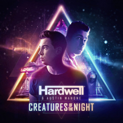 Hardwell And Austin Mahone – Creatures Of The Night