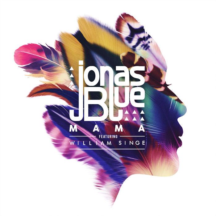Jonas Blue Feat. William Singe – Mama