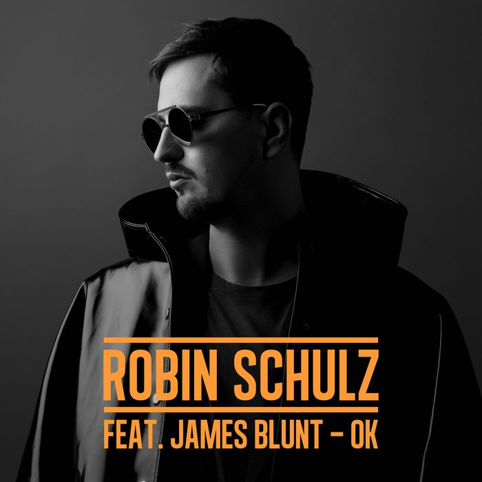 Robin Schulz Feat. James Blunt – Ok
