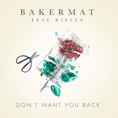 Bakermat Feat. Kiesza – Don't Want You Back