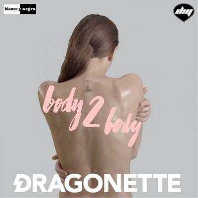 Dragonette – Body 2 Body