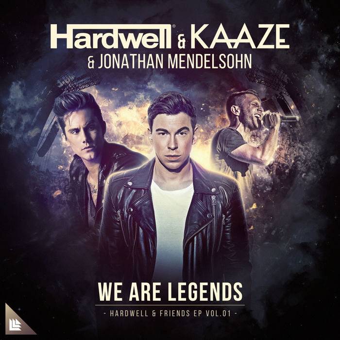 Hardwell, Kaaze And Jonathan Mendelsohn – We Are Legends