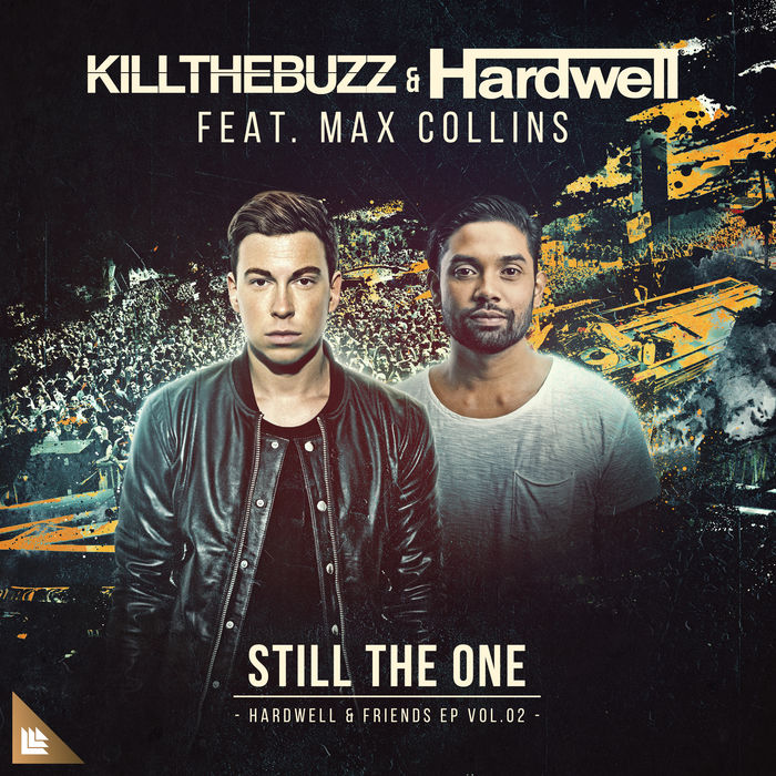 Kill The Buzz And Hardwell Feat. Max Collins – Still The One