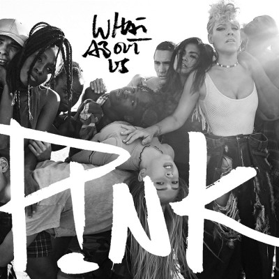 P!nk – What About Us