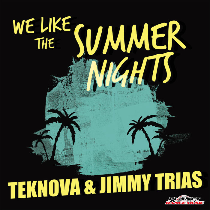 Teknova And Jimmy Trias – We Like The Summer Nights
