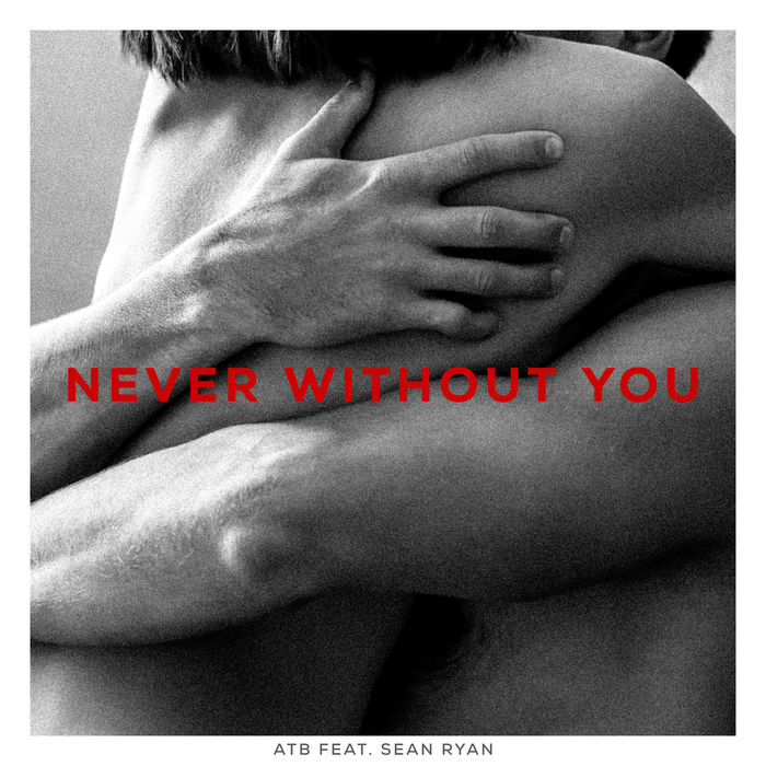 ATB Feat. Sean Ryan – Never Without You