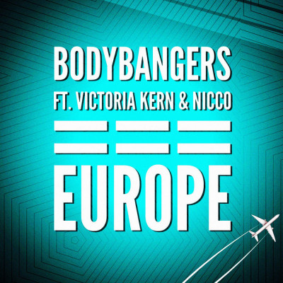 Bodybangers Feat. Victoria Kern And Nicco – Europe