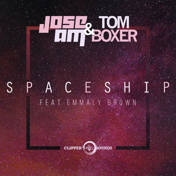 Jose AM And Tom Boxer Feat. Emmaly Brown – Spaceship