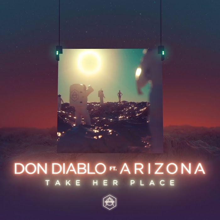 Don Diablo Feat. A R I Z O N A – Take Her Place