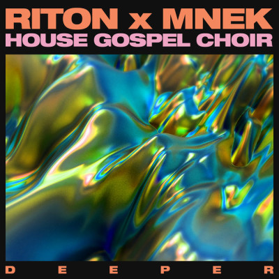 Riton X Mnek And The House Gospel Choir – Deeper