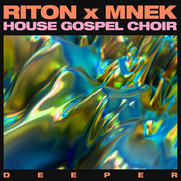 Riton X Mnek And The House Gospel Choir – Deeper