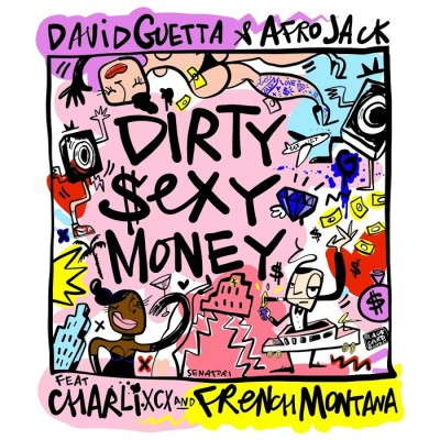 David Guetta And Afrojack Feat. Charli XCX And French Montana – Dirty Sexy Money