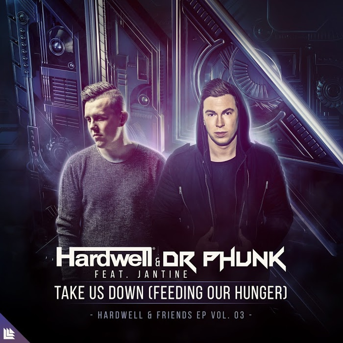 Hardwell And Dr Phunk Feat. Jantine – Take Us Down [Feeding Our Hunger]