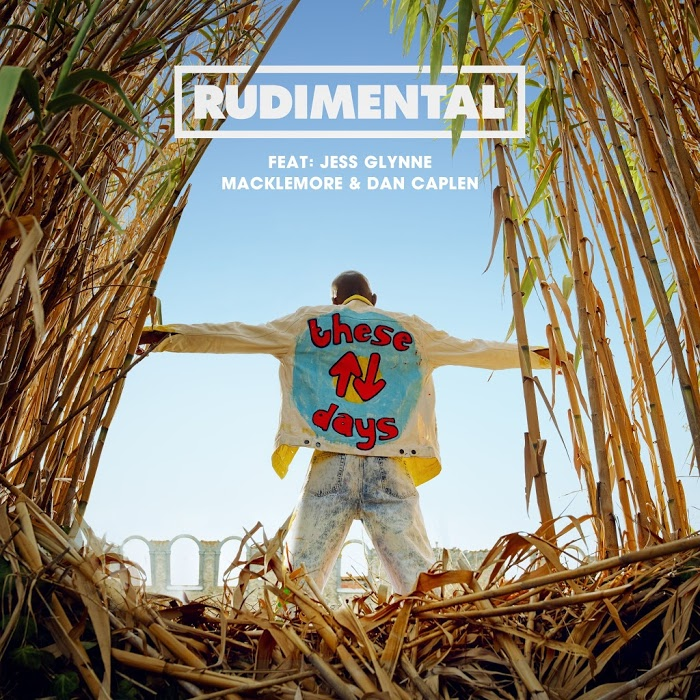 Rudimental Feat. Jess Glynne, Macklemore And Dan Caplen – These Days