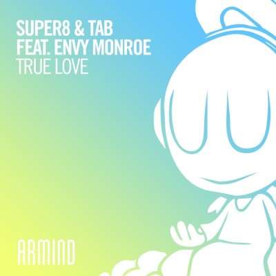 Super8 And Tab Feat. Envy Monroe – True Love