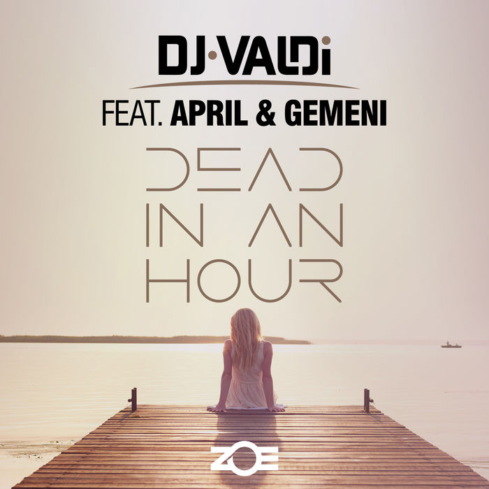 DJ Valdi Feat. April And Gemeni – Dead In An Hour