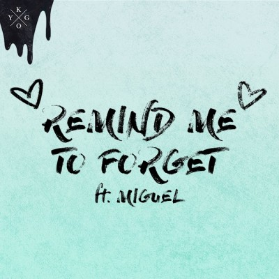 Kygo And Miguel – Remind Me To Forget