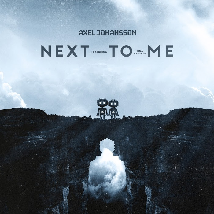 Axel Johansson Feat. Tina Stachowiak – Next To Me