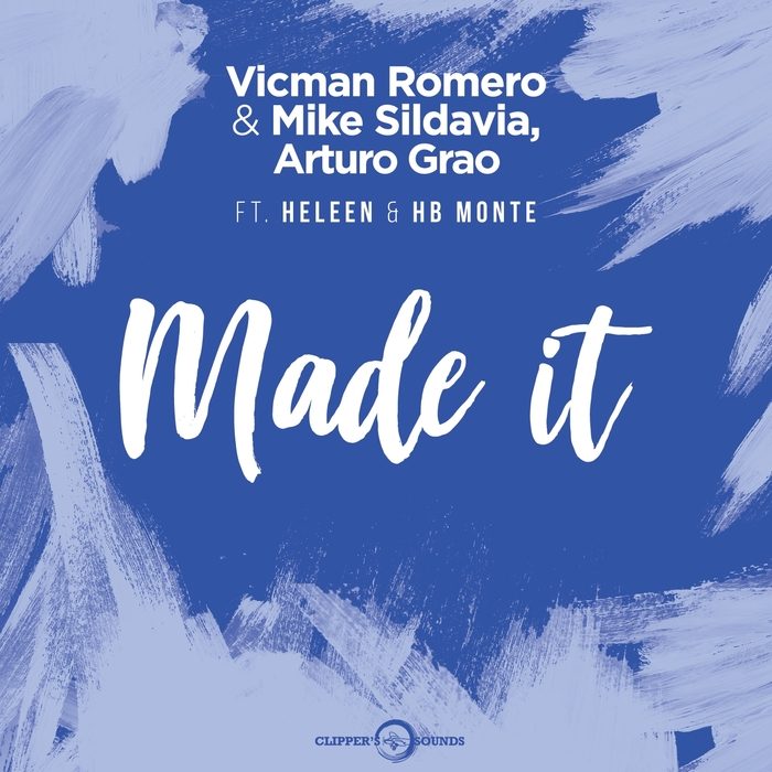 Vicman Romero And Mike Sildavia, Arturo Grao Feat. Heleen And HB Monte – Made It