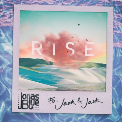 Jonas Blue Feat. Jack And Jack – Rise