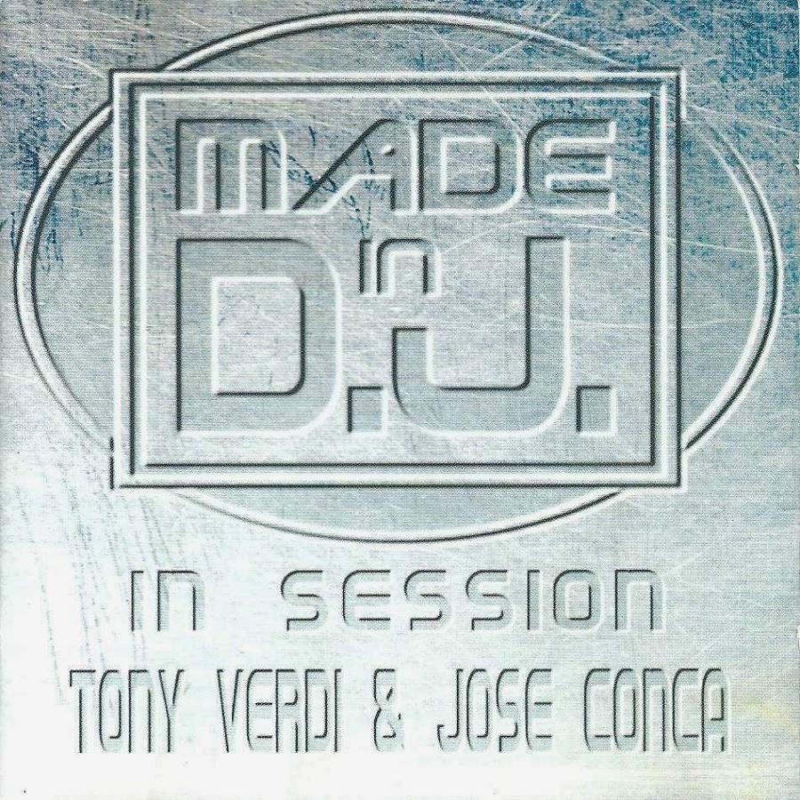 Made In D.J. In Session – Tony Verdi And Jose Conca