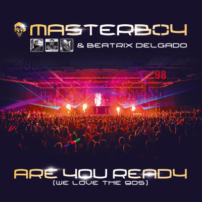 Masterboy And Beatrix Delgado – Are You Ready [We Love The 90's]
