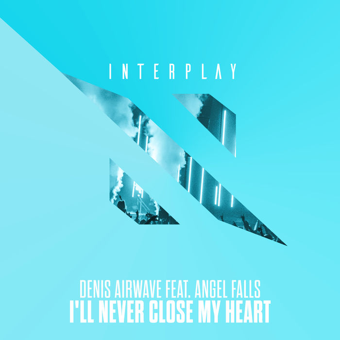 Denis Airwave Feat. Angel Falls – I'll Never Close My Heart