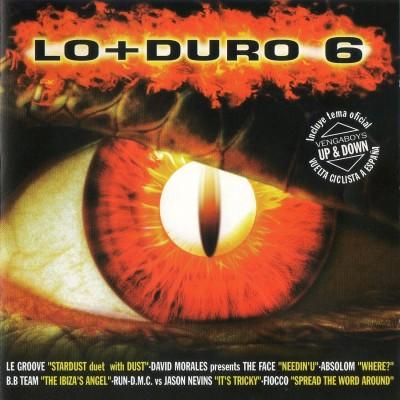 Lo + Duro 6