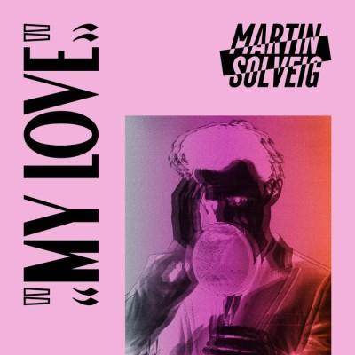 Martin Solveig – My Love