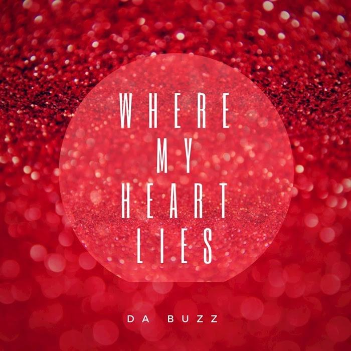 Da Buzz – Where My Heart Lies