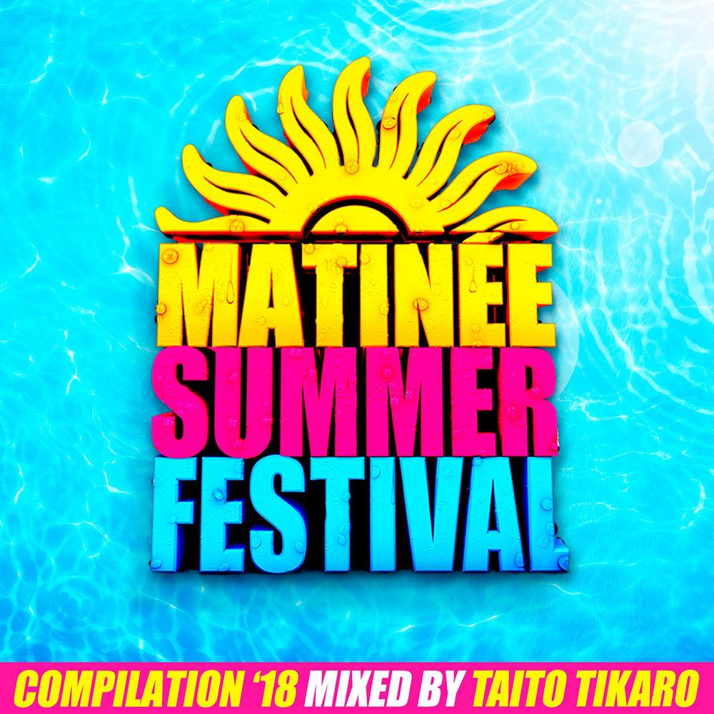 Matinée Summer Festival Compilation 2018
