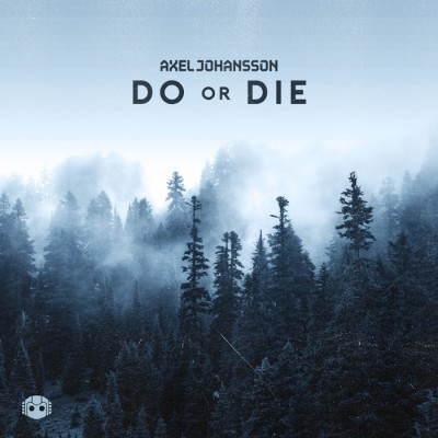 Axel Johansson – Do Or Die