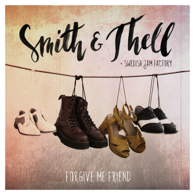 Smith And Thell Feat. Swedish Jam Factory – Forgive Me Friend