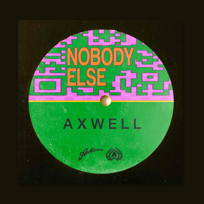 Axwell – Nobody Else