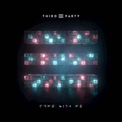 Third Party – Come With Me