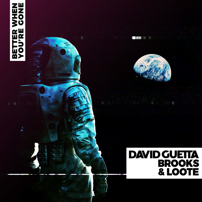 David Guetta, Brooks And Loote – Better When You're Gone