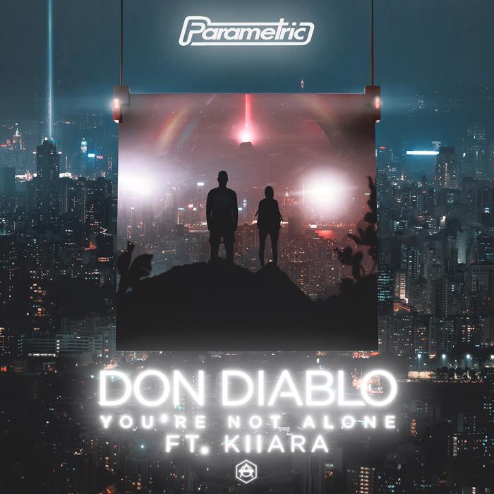 Don Diablo Feat. Kiiara – You're Not Alone